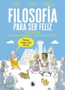 Portada de FILOSOFÍA PARA SER FELIZ
