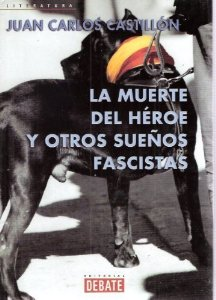 Portada de LA MUERTE DEL HEROE Y OTROS SUEÑOS FASCISTA