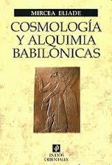 Portada de COSMOLOGÍA Y ALQUIMIA BABILÓNICAS