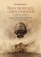 ERAN MORENO Y DE OJOS DORADOS