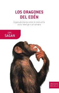 Portada de LOS DRAGONES DEL EDÉN. ESPECULACIONES SOBRE LA EVOLUCIÓN DE LA INTELIGENCIA HUMANA