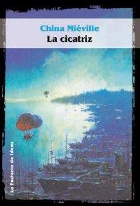 Portada de LA CICATRIZ (Bas-Lag  #2)