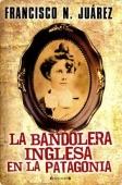Portada de LA BANDOLERA DEL SUR INGLESA EN LA PATAGONIA