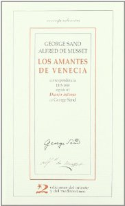 Portada de LOS AMANTES DE VENECIA. CORRESPONDENCIA 1833-1840 SEGUIDA DEL DIARIO ÍNTIMO DE GEORGE SAND