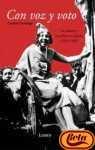 Portada de CON VOZ Y VOTO: LA MUJER Y LA POLÍTICA EN ESPAÑA (1931-1945)