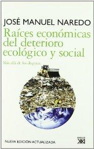 Portada de RAÍCES ECONÓMICAS DEL DETERIORO ECOLÓGICO Y SOCIAL: MÁS ALLÁ DE LOS DOGMAS