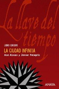 Portada de LA CIUDAD INFINITA. LA LLAVE DEL TIEMPO, LIBRO III