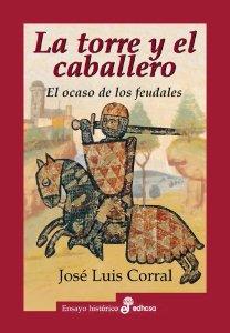 Portada de LA TORRE Y EL CABALLERO. EL OCASO DE LOS FEUDALES
