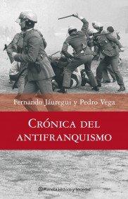 Portada de CRONICA DEL ANTIFRANQUISMO (1939-1975): TODOS LOS QUE LUCHARON PO R DEVOLVER LA DEMOCRACIA A ESPAÑA