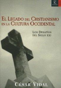 Portada de EL LEGADO DEL CRISTIANISMO EN LA CULTURA OCCIDENTAL: LOS DESAFÍOS DEL SIGLO XXI