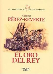 Portada de EL ORO DEL REY (LAS AVENTURAS DEL CAPITÁN ALATRISTE #4)