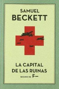 LA CAPITAL DE LAS RUINAS. SEGUIDO DE F