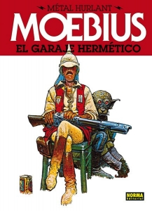 MÉTAL HURLANT: EL GARAJE HERMÉTICO (MÉTAL HURLANT MOEBIUS#6)