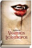 RELATOS DE VAMPIROS Y LICÁNTROPOS