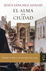 Portada de EL ALMA DE LA CIUDAD (PREMIO FERNANDO LARA DE NOVELA 2007)