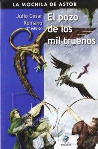 Portada de EL POZO DE LOS MIL TRUENOS (LA MOCHILA DE ASTOR 14)