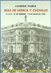 Portada de DÍAS DE HORCA Y CUCHILLO. DIARIO (16 DE FEBRERO - 15 DE JULIO DE 1936)