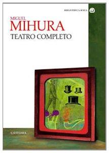 Portada de MIGUEL MIHURA: TEATRO COMPLETO