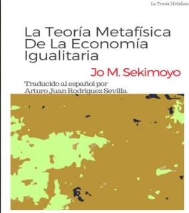 Portada de LA TEORÍA METAFÍSICA DE LA ECONOMÍA IGUALITARIA