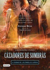 Portada de CIUDAD DE LOS ANGELES CAIDOS (CAZADORES DE SOMBRAS #4)