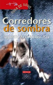 CORREDORES DE SOMBRA - AGUSTÍN FERNÁNDEZ PAZ - Ficha, reseñas y ...