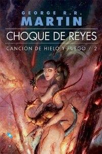 Portada de CHOQUE DE REYES (CANCIÓN DE HIELO Y FUEGO #2)