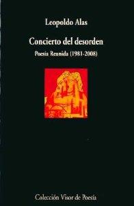 CONCIERTO DEL DESORDEN. POESÍA REUNIDA (1981-2008)