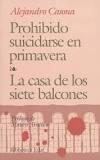 PROHIBIDO SUICIDARSE EN PRIMAVERA / LA CASA DE LOS SIETE BALCONES