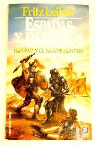 ESPADAS Y DEMONIOS (FAFHRD Y RATONERO GRÍS#1)
