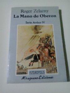 LA MANO DE OBERÓN (LAS CRÓNICAS DE ÁMBAR #4)