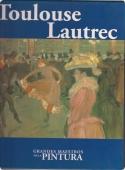 TOULOUSE LAUTREC (GRANDES MAESTROS DE LA PINTURA #24)