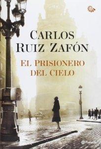 EL PRISIONERO DEL CIELO (EL CEMENTERIO DE LOS LIBROS OLVIDADOS #3)