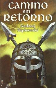 CAMINO SIN RETORNO (LA SAGA DE GERALT DE RIVIA #8)