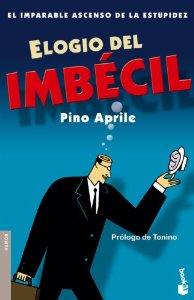ELOGIO DEL IMBÉCIL