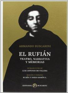 Portada de EL RUFIÁN. TEATRO, NARRATIVA Y MEMORIAS