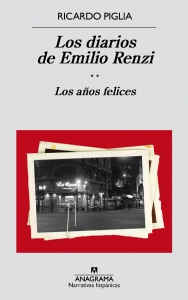 LOS AÑOS FELICES (LOS DIARIOS DE EMILIO RENZI #2)