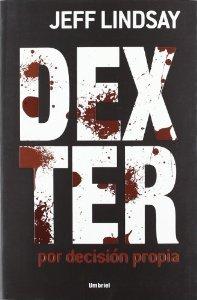 Portada de DEXTER: POR DECISIÓN PROPIA (DEXTER #4)