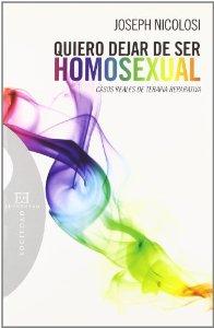 Portada de QUIERO DEJAR DE SER HOMOSEXUAL: CASOS REALES DE TERAPIA REPARATIVA