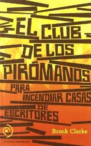 Portada de EL CLUB DE LOS PIRÓMANOS
