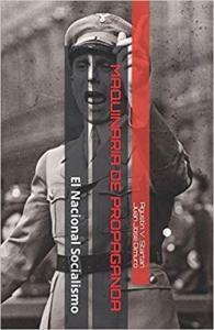 Portada de MAQUINARIA DE PROPAGANDA: EL NACIONAL SOCIALISMO