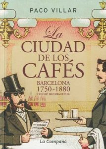 Portada de LA CIUDAD DE LOS CAFES. BARCELONA 1750-1880