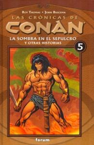 LA SOMBRA DEL SEPULCRO Y OTRAS HISTORIAS (LAS CRÓNICAS DE CONAN#5)