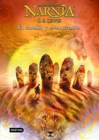 EL CABALLO Y EL MUCHACHO (LAS CRÓNICAS DE NARNIA #3)