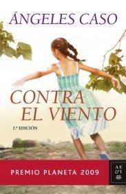 CONTRA EL VIENTO (PREMIO PLANETA 2009)