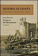 Portada de HISTORIA DE ESPAÑA, VOLUMEN 6: LA ÉPOCA DEL LIBERALISMO