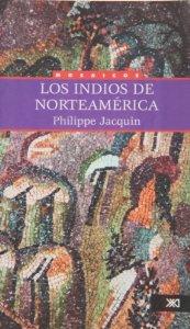 Portada de LOS INDIOS DE NORTEAMÉRICA: UNA EXPLICACIÓN PARA COMPRENDER,  UN ENSAYO PARA REFLEXIONAR