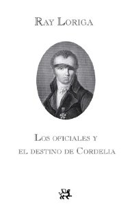 Portada de LOS OFICIALES Y EL DESTINO DE CORDELIA