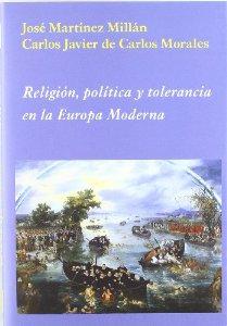 Portada de RELIGIÓN, POLÍTICA Y TOLERANCIA EN LA EUROPA MODERNA