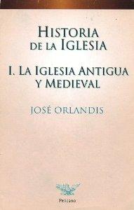 Portada de HISTORIA DE LA IGLESIA: LA IGLESIA ANTIGUA Y MEDIEVAL
