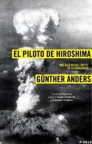 Portada de EL PILOTO DE HIROSHIMA: MÁS ALLÁ DE LOS LÍMITES DE LA CONCIENCIA